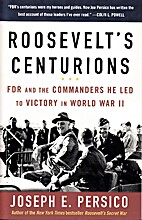 Roosevelt's Centurions: FDR and the…