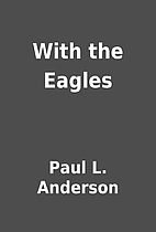 With the Eagles by Paul L. Anderson