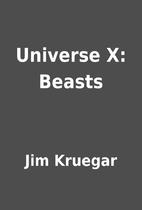 Universe X: Beasts by Jim Kruegar