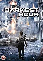 The Darkest Hour [2011 film] by Chris Gorak