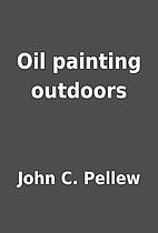 Oil painting outdoors by John C. Pellew