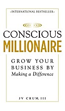 Conscious Millionaire: Grow Your Business by…