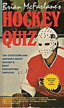 Brian McFarlane's Hockey Quiz by Brian…