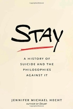 Stay: A History of Suicide and the…