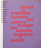 Sistemi in Ornamenti / Systems and Patterns…