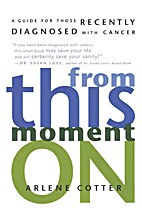 From this moment on : a guide for those…