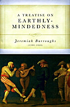 A Treatise on Earthly-Mindedness by Jeremiah…