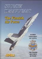 Suomen Ilmavoimat : 80 vuotta = The Finnish…