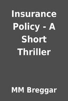 Insurance Policy - A Short Thriller by MM…