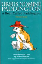 Ursus Nomine Paddington : A Bear Called…