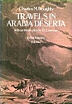 Travels in Arabia Deserta, Vol. 1 by Charles…