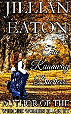 The Runaway Duchess by Jillian Eaton