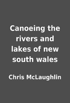 Canoeing the rivers and lakes of new south…
