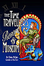 The Time Traveller's Resort and Museum by…