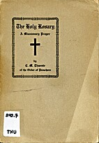 The Holy Rosary : a Missionary Prayer by…