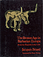Bronze Age in Barbarian Europe: From the…