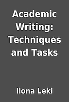 Academic Writing: Techniques and Tasks by…