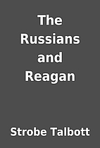 The Russians and Reagan by Strobe Talbott