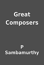 Great Composers by P Sambamurthy