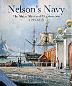 Nelson's Navy: The Ships, Men, and…