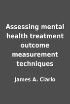 Assessing mental health treatment outcome…