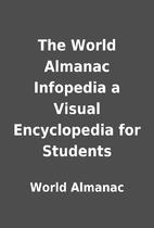 The World Almanac Infopedia a Visual…