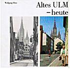 Altes Ulm - heute by Wolfgang Hinz