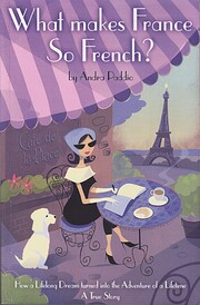What makes France so french? by Andra Paddio