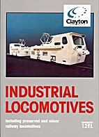 Industrial Locomotives 12EL by G. Morton