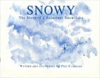 Snowy, the Story of a Reluctant Snowflake by…