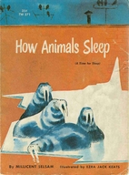 How Animals Sleep by Millicent Selsam
