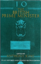 The British Prime Minister by Anthony King