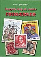 Begynd dog at samle frimærker by Carl…