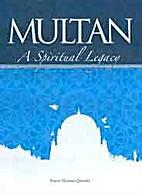 Multan: a spiritual legacy by Fauzia Husain…