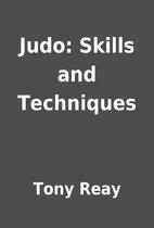 Judo: Skills and Techniques by Tony Reay