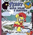 Teddy går vilse i natten by Rune…