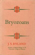 Bryozoans by J. S. Ryland