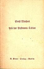 Atli Der Bestmann Tobias by Ernst Wiechert