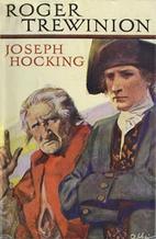 Roger Trewinion by Joseph Hocking