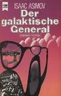 Isaac Asimov: Der galaktische General - Isaac Asimov