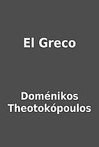 El Greco by Doménikos Theotokópoulos