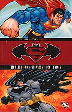Superman/Batman: Public Enemies by Jeph Loeb
