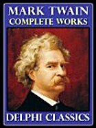Complete Works of Mark Twain (Illustrated)…