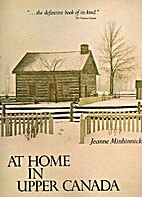 At Home in Upper Canada by Jeanne Minhinnick