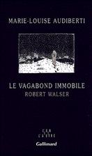 Le vagabond immobile: Robert Walser (L'un et…