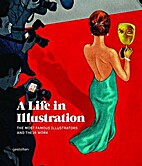 A Life in Illustration: The Most Famous…