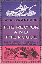The Rector and the Rogue: Being the true and…