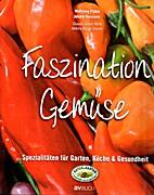 Faszination Gemüse : Spezialitäten für…