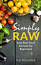 Simply Raw: Easy Raw Food Recipes For…