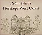 Robin Ward's Heritage West Coast by Robin…